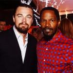 DiCaprio and Foxx