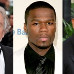 Robert De Niro, 50 Cent, Forest Whitaker