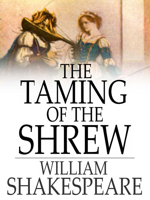 the character of katharina in shakespeares taming of the shrew The taming of the shrew study guide contains a  and katharina has been played by such illustrious actresses  the taming of the shrew summary character list.