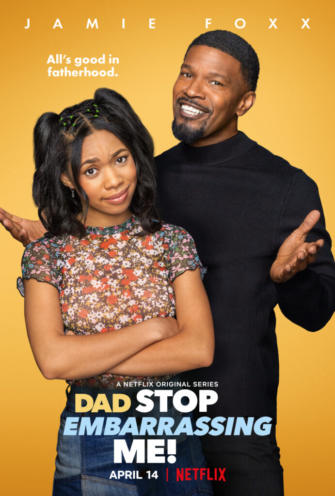 Created by & Starring Jamie Foxx Trailer Debut: 'DAD STOP EMBARRASSING